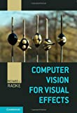 Computer Vision for Visual Effects, Radke, Richard J., 0521766877