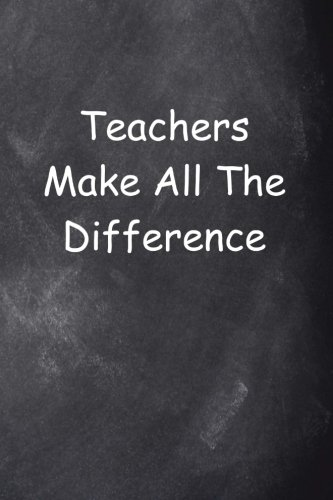 Teachers Make Difference Journal Chalkboard Design: (Notebook, Diary, Blank Book) (Teacher Inspiration Journals Notebooks Diaries)