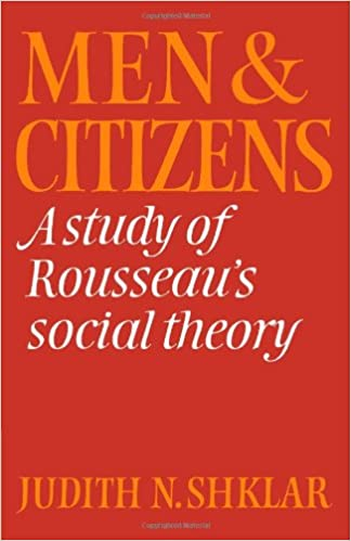 A Study of Rousseaus Social Theory Men and Citizens