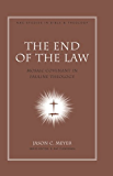 The End of the Law (New American Commentary Studies in Bible & Theology)