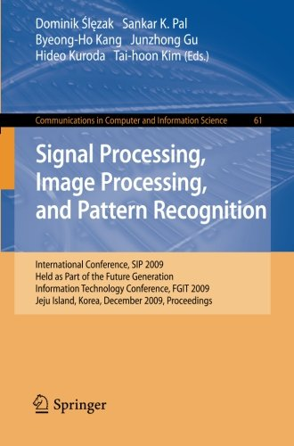 Signal Processing, Image Processing and Pattern Recognition,: International Conference, SIP 2009, Held as Part of the Fu