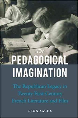 Book The Pedagogical Imagination: The Republican Legacy in Twenty-First-Century French Literature and Film