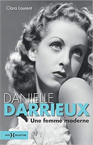 Danielle Darrieux : Une femme moderne: Amazon.es: Laurent, Clara: Libros en idiomas extranjeros
