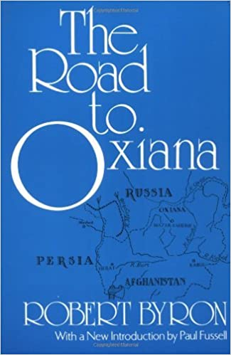 The Road to Oxiana by Byron Robert