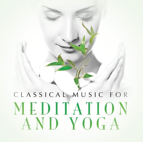 Classical Music for Meditation & Yoga 41Uh6QzEVTL