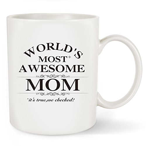 Mother's Day Gift Best Mom Coffee Mug - World's Most Awesome Mom - Unique Birthday Presents or Christmas Gifts Idea For Women Her New Mom Mummy Wife Coffee Mug Tea Cup ()