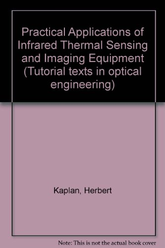 (Practical Applications of Infrared Thermal Sensing and Imaging Equipment (Tutorial Texts in Optical Engineering))