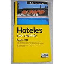 HOTELES CON ENCANTO 2005 /PAIS AGUILAR