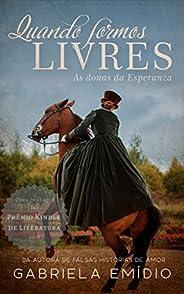 Quando formos Livres: As donas da Esperanza - Destaque 3ª Edição Prêmio Kindle de Literatura