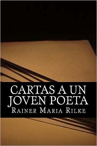 Cartas a un joven poeta: Amazon.es: Rainer Maria Rilke ...