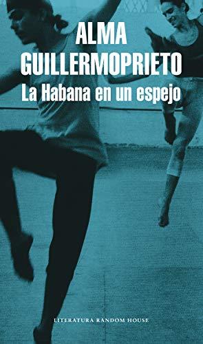 - La Habana en un espejo / Dancing with Cuba (Literatura Mondadori/ Mondadori Literature) (Spanish Edition)