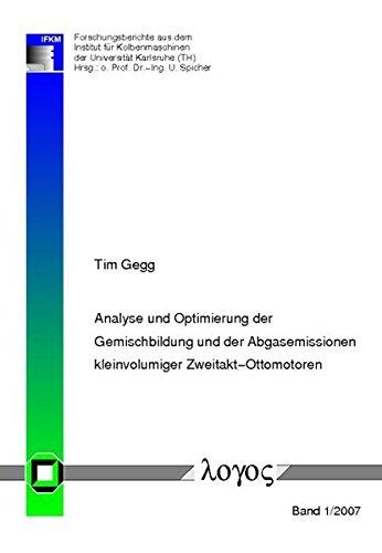 Analyse Und Optimierung Der Gemischbildung Und Der Abgasemissionen Kleinvolumiger Zweitakt Ottomotoren