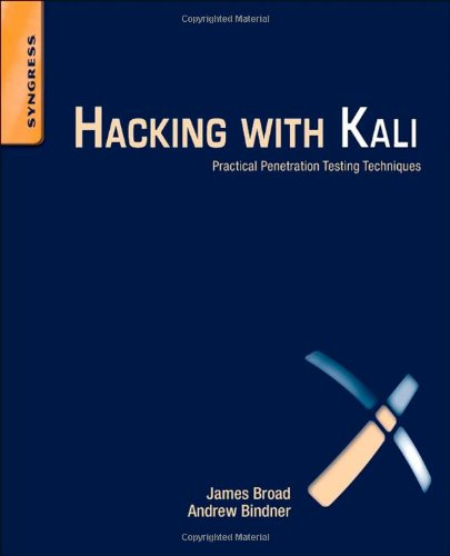 Hacking with Kali: Practical Penetration Testing Techniques by Andrew Bindner , James Broad, Publisher : Syngress