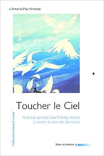 En Marche Vers Le Ciel Itineraire Spirituel Avec Therese D