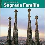 The Basilica of the Sagrada Familia