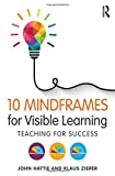 img - for 10 Mindframes for Visible Learning: Teaching for Success book / textbook / text book