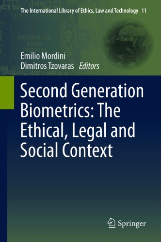 Second Generation Biometrics: The Ethical, Legal and Social Context: 11 (The International Library of Ethics, Law and Technology) Pdf