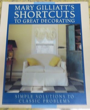 Mary Gilliatt's Shortcuts to Great Decorating
