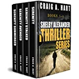 The Shelby Alexander Thriller Series: Books 1-4 (The Shelby Alexander Thriller Series Boxset Book 1)