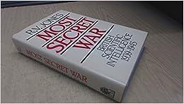 Most Secret War: British Scientific Intelligence 1939-1945