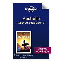 Australie 11ed - Melbourne et le Victoria (French Edition)