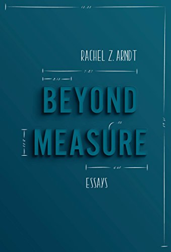 Beyond Measure: Essays (Beyond Measure The Big Impact Of Small Changes)