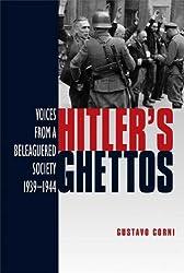 Hitler's Ghettos: Voices from a Beleaguered Society 1939-1944 (Arnold Publication)