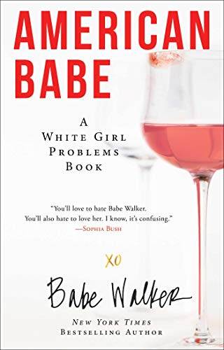 American Babe: A White Girl Problems Book (White Problems Girl)