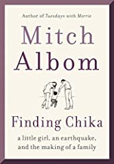 """         Mitch Albom has done it again with this moving memoir of love and loss. You can't help but fall for Chika. A page-turner that will no doubt become a classic."" --Mary Karr, author of The Liars' Club and The Art of Mem..."