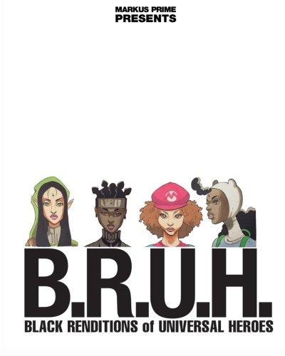 B.R.U.H.: Black Renditions of Universal Heroes