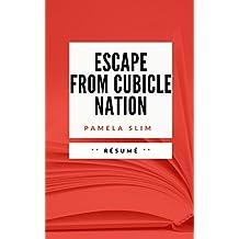 ESCAPE FROM CUBICLE NATION: Résumé en Français (French Edition)