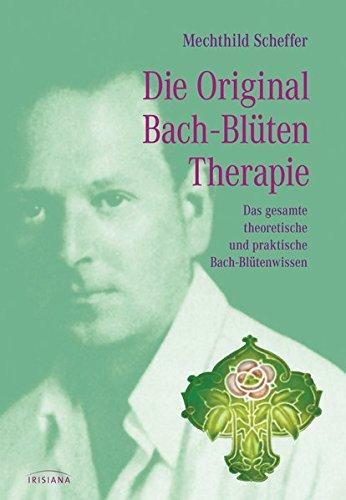 die-original-bachbltentherapie-das-gesamte-theoretische-und-praktische-bachblten-wissen