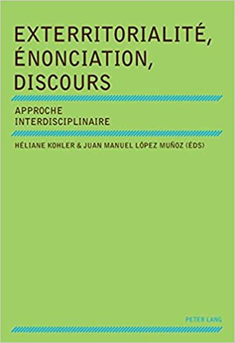 Téléchargement Exterritorialite, Enonciation, Discours: Approche Interdisciplinaire pdf