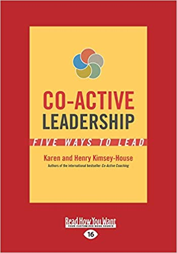 Co-Active Leadership: Five Ways to Lead Large Print 16pt: Amazon.es: Kimsey-House, Karen, Kimsey-House, Henry: Libros en idiomas extranjeros