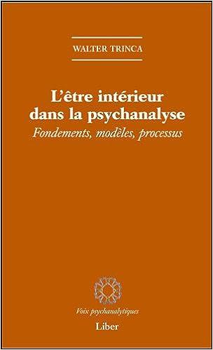 Lire en ligne L'être intérieur dans la psychanalyse - Fondements, modèles, processus pdf