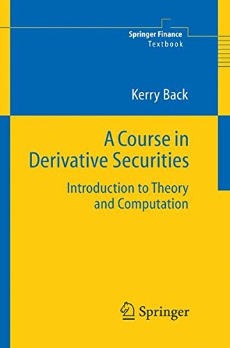 A Course in Derivative Securities: Introduction to Theory and Computation (Springer Finance) by Brand: Springer