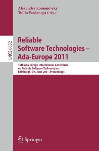 Reliable Software Technologies – Ada-Europe 2011: 16th Ada-Europe International Conference on Reliable Software Technologies, Edinburgh, UK, June ... (Lecture Notes in Computer Science) by Springer
