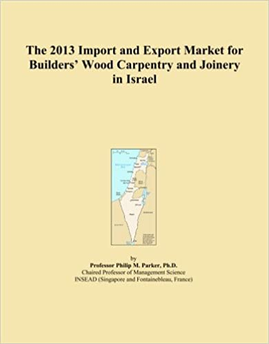 The 2013 Import and Export Market for Builders' Wood Carpentry and Joinery in Israel