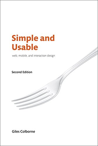 Simple and Usable Web, Mobile, and Interaction Design (2nd Edition) (Voices That Matter)