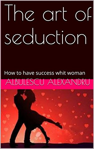The art of seduction: Master of seduction
