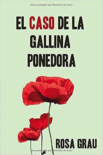 Amazon.com: EL CASO DE LA GALLINA PONEDORA (Spanish Edition) (9781520153971): Rosa Grau Lillo, Andrea Salas Grau: Books