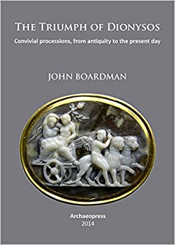 Book The Triumph of Dionysos: Convivial processions, from antiquity to the present day by Boardman, John (April 15, 2014)