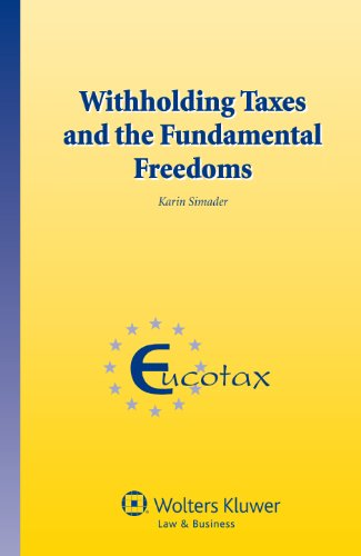 Withholding Taxes And The Fundamental Freedoms (Eucotax Series On European Taxation)