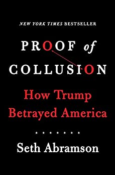 Proof of Collusion: How Trump Betrayed America by [Abramson, Seth]