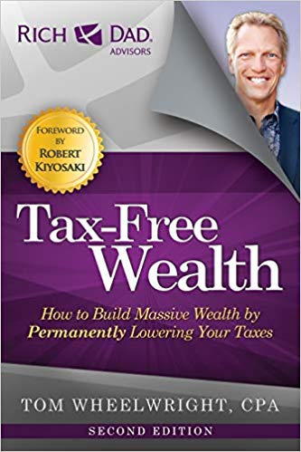 [1947588052] [9781947588059] Tax-Free Wealth: How to Build Massive Wealth by Permanently Lowering Your Taxes (Rich Dad Advisors) 2nd Edition-Paperback