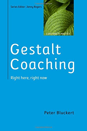 Gestalt Coaching: Right Here, Right Now pdf