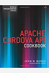 Apache Cordova API Cookbook (Mobile Programming) by John M. Wargo (2014) Paperback Paperback