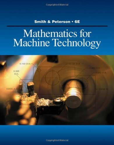 By Robert D. Smith Mathematics for Machine Technology (6th Edition) ebook