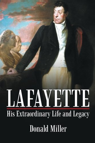 Lafayette: His Extraordinary Life and Legacy PDF