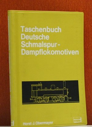 Taschenbuch Deutsche Schmalspur-Dampflokomotiven Horst J Obermayer